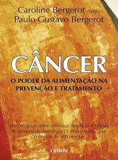 Cancer - O Poder Da Alimentacao Na Prevencao E Tratamento