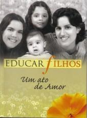 Educar Filhos Um Ato De Amor