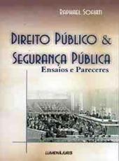 Direito Publico & Seguranca Publica: Ensaios E Pareceres