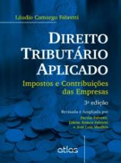 Direito Tributario Aplicado - Imposto E Contribuicoes Das Empresas - 3 Ed