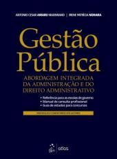 Gestao Publica - Abordagem Integrada Da Administracao E Do Direito Administrativo