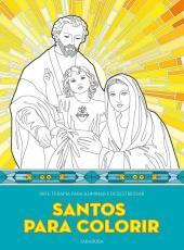 Santos Para Colorir: Arte Terapia Para Iluminar E Desestressar