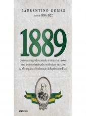 1889: COMO UM IMPERADOR CANSADO, UM MARECHAL VAIDOSO E UM PROFESSOR INJUSTIÇADO CONTRIBUÍRAM PARA O FIM DA MONARQUIA E A