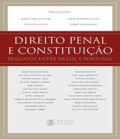 DIREITO PENAL E CONSTITUICAO - DIALOGOS ENTRE BRASIL E PORTUGAL