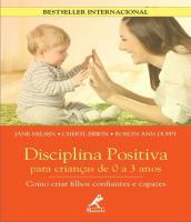Disciplina Positiva Para Criancas De 0 A 3 Anos