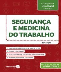 SEGURANCA E MEDICINA DO TRABALHO - 21 ED