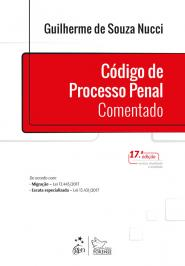 CODIGO DE PROCESSO PENAL COMENTADO - 17 ED