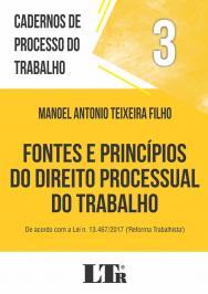 FONTES E PRINCIPIOS DO DIREITO PROCESSUAL DO TRABALHO
