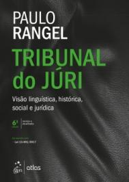 TRIBUNAL DO JURI - VISAO LINGUISTICA, HISTORICA, SOCIAL E JURIDICA - 06 ED