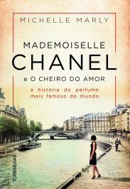 MADEMOISELLE CHANEL E O CHEIRO DO AMOR: A HIST