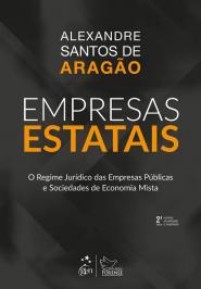 EMPRESAS ESTATAIS - O REGIME JURIDICO DAS EMPRESAS PUBLICAS E SOCIEDADES DE ECONOMIA MISTA