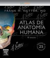 NETTER - ATLAS DE ANATOMIA HUMANA - 06 ED ESPECIAL COM NETTER 3D