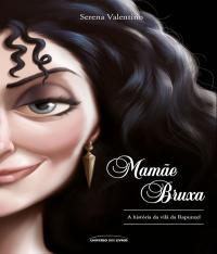 MAMAE BRUXA - A HISTORIA DA VILA DA RAPUNZEL - VILAS DA DISNEY - VOL 05