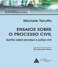 Ensaios Sobre O Processo Civil - Escritos Sobre Processo E Justica Civil