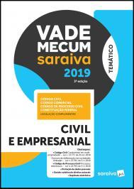 VADE MECUM CIVIL E EMPRESARIAL - 3ª EDIÇÃO DE 2019
