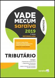 VADE MECUM TRIBUTÁRIO - 3ª EDIÇÃO DE 2019