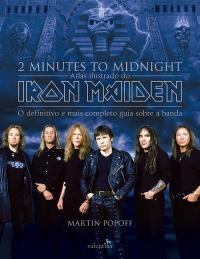 2 MINUTES TO MIDNIGHT - ATLAS ILUSTRADO DO IRON MAIDEN
