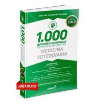 1000 QUESTÕES DE MEDICINA VETERINÁRIA COMENTADAS DE PROVAS E CONCURSOS