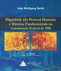 Dignidade (da Pessoa) Humana E Direitos Fundamentais Na Constituicao Federal De 1988