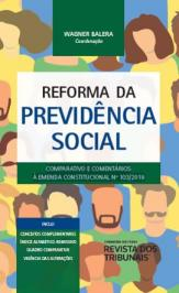 Reforma Da Previdencia Social - Comparativo E Comentarios A Emenda Constitucional 103/2019