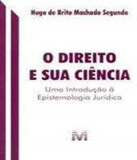 O Direito E Sua CiÊncia - 1 Ed./2016