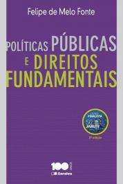 POLÍTICAS PÚBLICAS E DIREITOS FUNDAMENTAIS: ELEMENTOS DE FUNDAMENTAÇÃO DO CONTROLE JURISDICIONAL DE POLÍTICAS PÚBLICAS - 2ª EDIÇÃO DE 2015