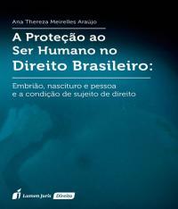 Protecao Ao Ser Humano No Direito Brasileiro, A