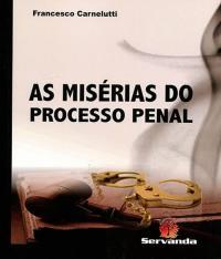 Miserias Do Processo Penal, As