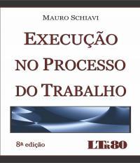 Execucao No Processo Do Trabalho - 08 Ed