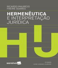 HERMENEUTICA E INTERPRETACAO JURIDICA - 03 ED
