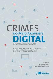 CRIMES NO MEIO AMBIENTE DIGITAL - 2ª EDIÇÃO DE 2012
