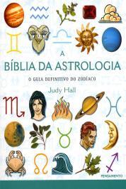 A Biblia Da Astrologia: O Guia Definitivo Do Zod