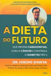 Dieta Do Futuro: Que Previne Cardiopatias, Cura O C