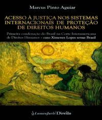 Acesso A Justica Nos Sistemas Internacionais De Protecao De Direitos Humanos