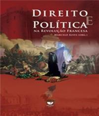 DIREITO E POLITICA NA REVOLUCAO FRANCESA