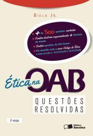 ÉTICA NA OAB: QUESTÕES RESOLVIDAS - 3ª EDIÇÃO DE 2013
