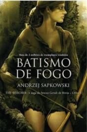 Batismo De Fogo - The Witcher - A Saga Do Bruxo Geralt De R