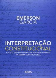 Interpretacao Constitucional - A Resolucao Das Conflitualildades Intrinsecas Da Norma Constitucional