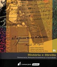 Historia E Direito - Democracia, Relacoes Economicas E Sociedade - Vol Iv