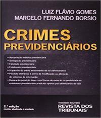 Crimes Previdenciarios - Revista, Atualizada E Ampliada