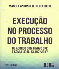 EXECUCAO NO PROCESSO DO TRABALHO - 12 ED