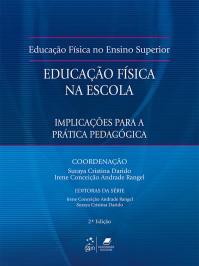 EDUCACAO FISICA NA ESCOLA - IMPLICACOES PARA PRATICA PEDAGOGICA - 02 ED